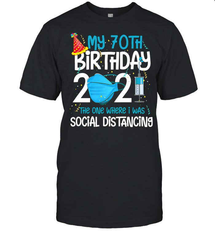 My 70th Birthday 2021 shirt