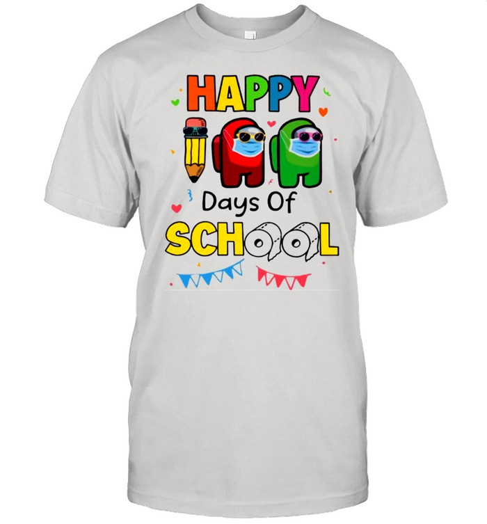 Among Us Impostor Face Mask Happy Days Of School 2021 shirt