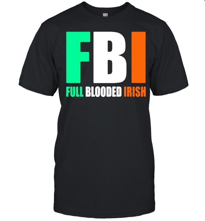 St.Patrick's Day FBI Full Blooded Irish shirt