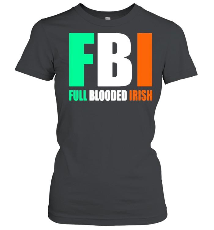 St.Patrick's Day FBI Full Blooded Irish shirt Classic Women's T-shirt