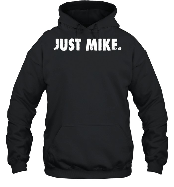 Mike Stud Just Mike shirt Unisex Hoodie