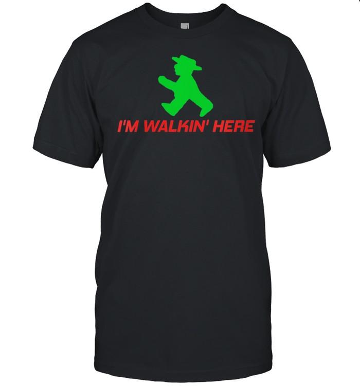 I'm Walkin' Here Rambling Hiking Hike Trail shirt