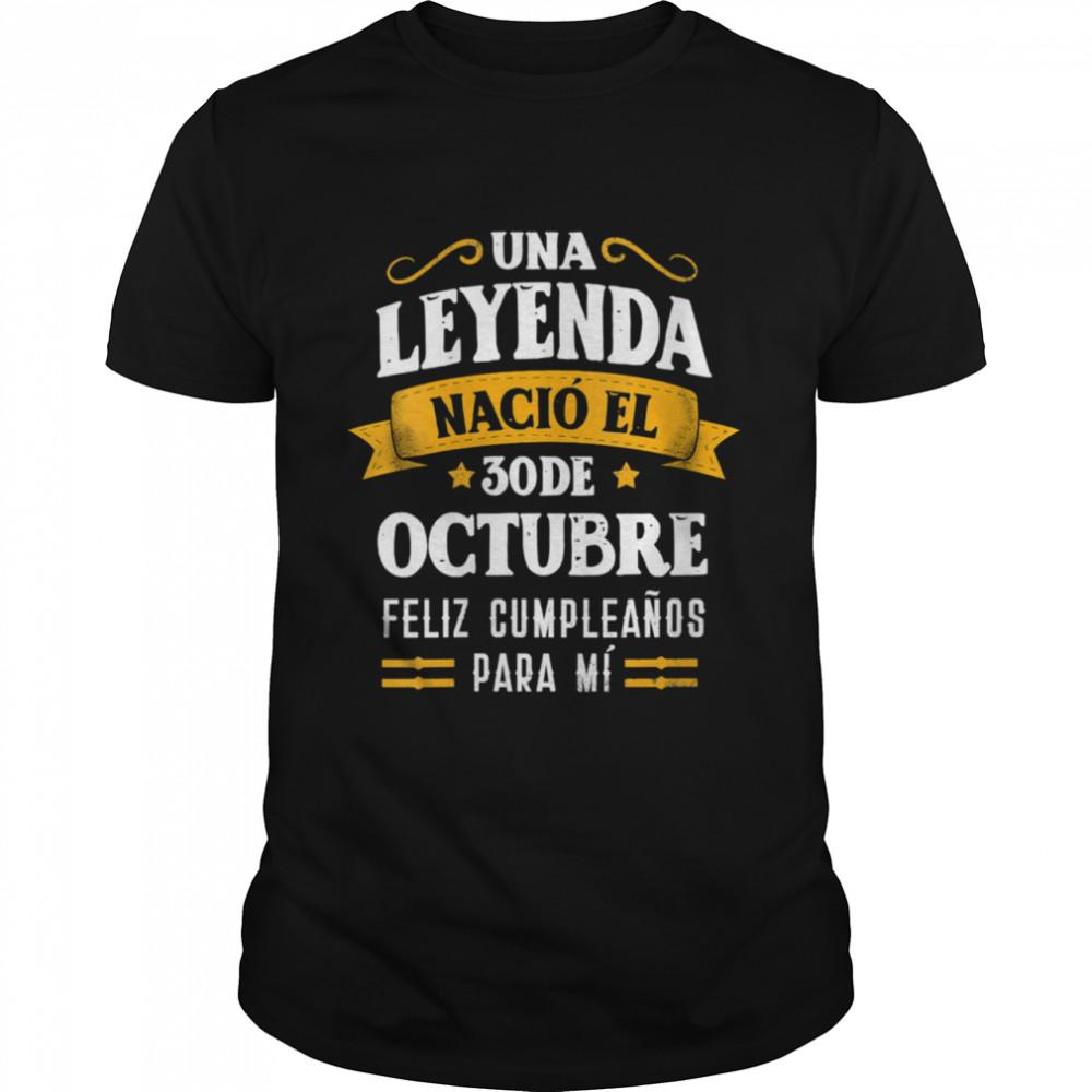 Leyenda Nació 30 Octubre Cumpleaños 30th October birthday Shirt