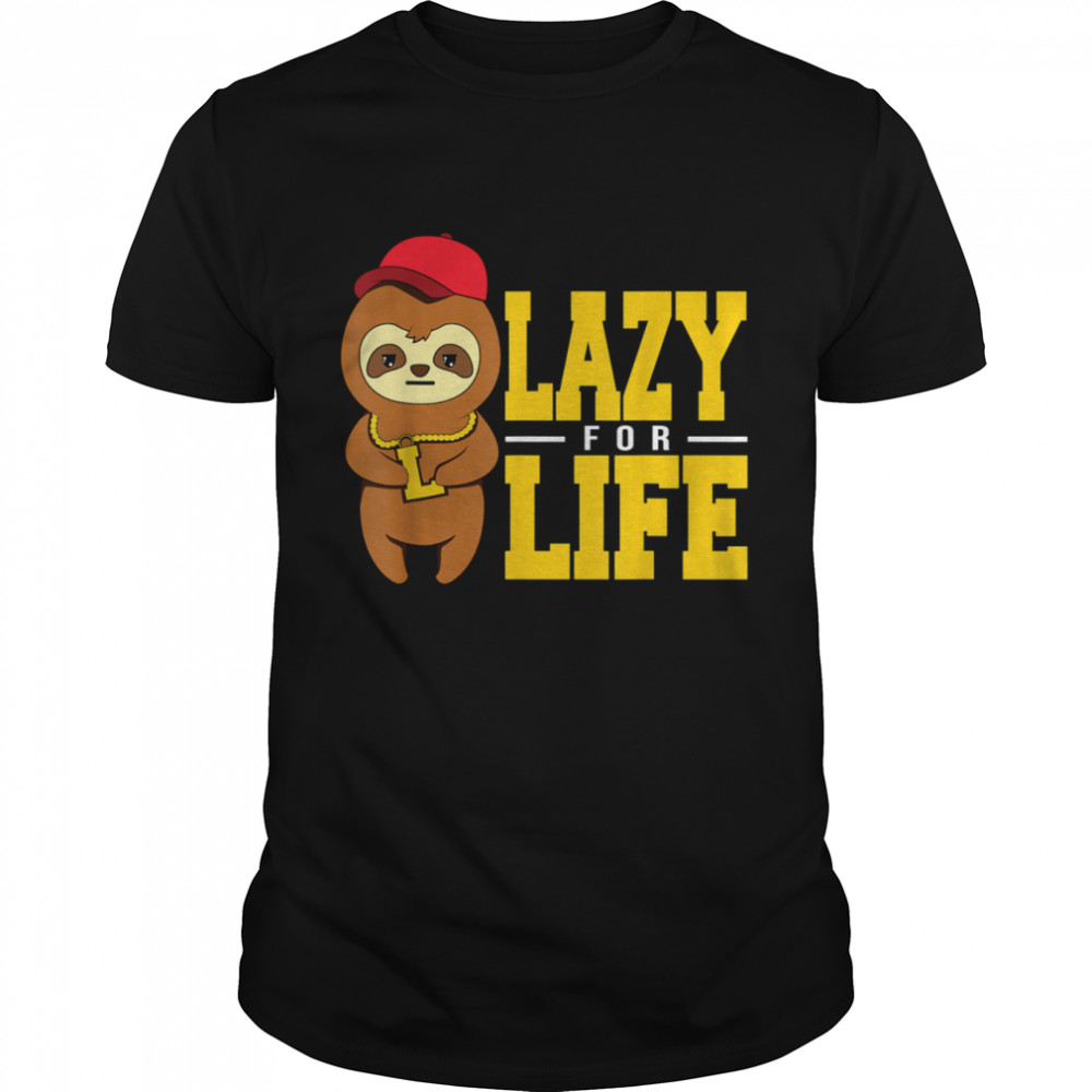 Sloth Lazy For Life Shirt