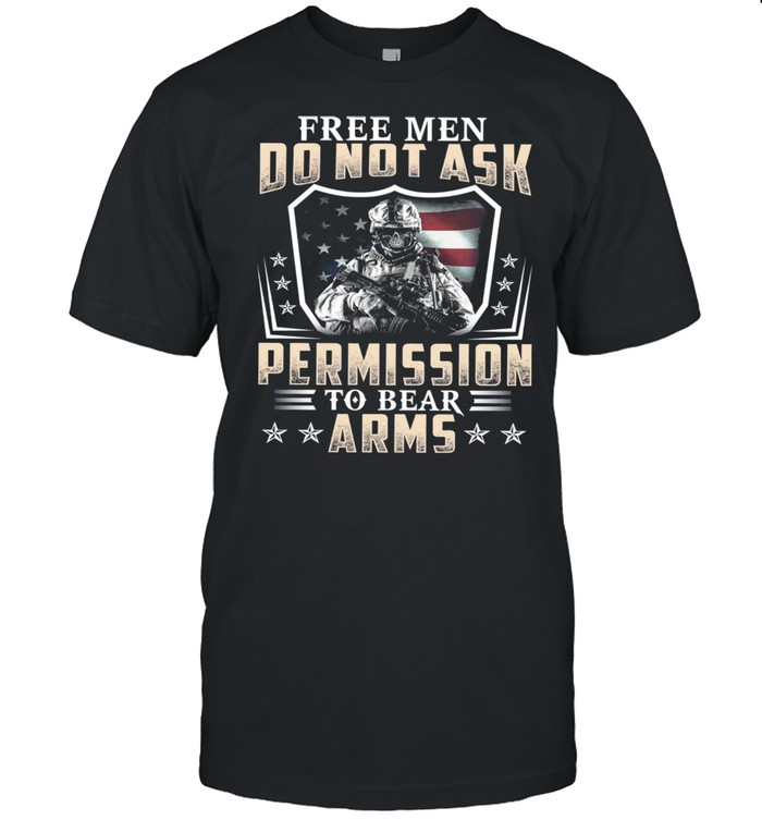 Free Men Do Not Ask Permission To Bear Arms American Flag shirt