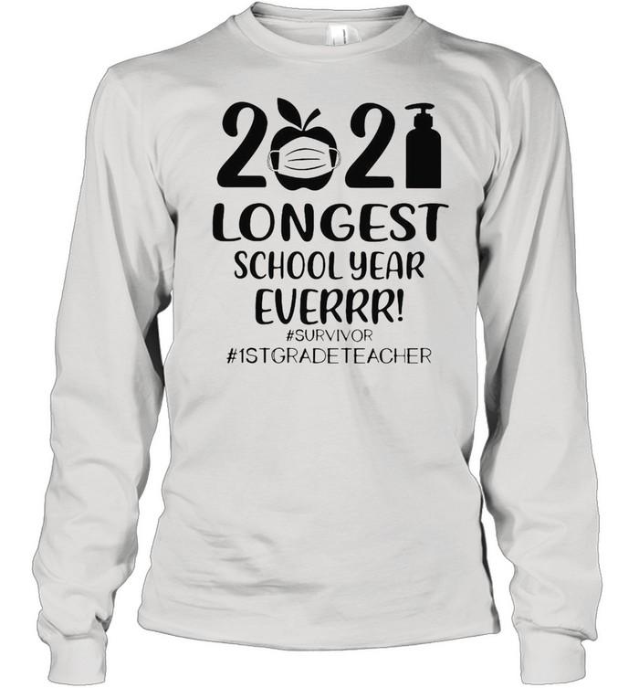 2021 Longest School Year Ever Survivor #1st Grade Teacher T-shirt Long Sleeved T-shirt