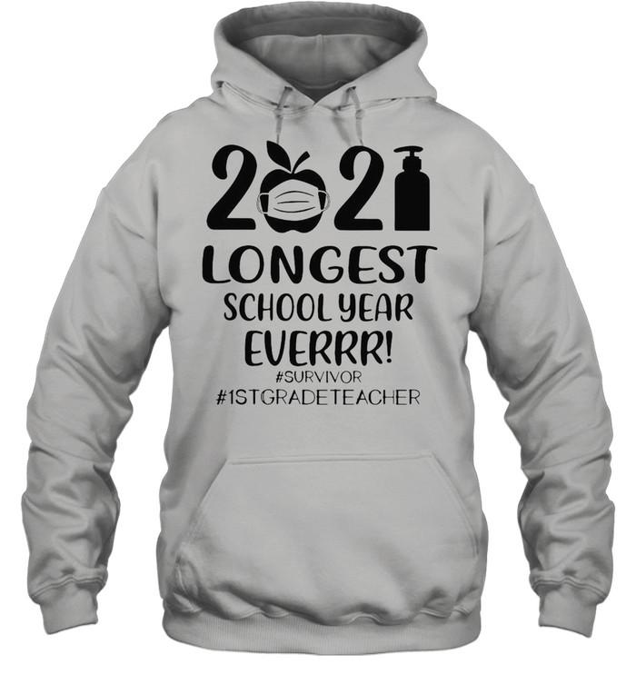 2021 Longest School Year Ever Survivor #1st Grade Teacher T-shirt Unisex Hoodie